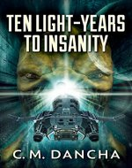 Ten Light-Years To Insanity - Book Cover