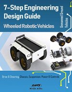 7-Step Engineering Design Guide | Wheeled Robotic Vehicles: Unmanned Ground Vehicle - Book Cover