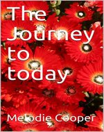 The Journey to today - Book Cover