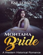 Montana Bride: A Western Historical Romance (Brides, Historical Romance, Western,...