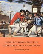 I See Nothing But the Horrors of a Civil War - Book Cover