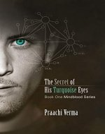 The Secret of His Turquoise Eyes (Mindblood Series Book 1) - Book Cover