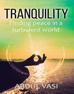 TRANQUILITY: Finding peace in a turbulent world - Book Cover