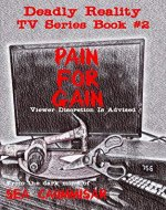 Deadly Reality TV Series Book #2 Pain For Gain - Book Cover