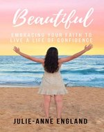 Beautiful: Embracing your faith to live a life of confidence - Book Cover