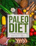 Paleo Diet: A Guide to Getting Started (Diet, Healthy Living, Nutrition, Low Fat) - Book Cover