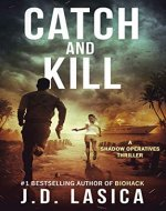 Catch and Kill: A high-tech conspiracy thriller (Shadow Operatives Book 2) - Book Cover