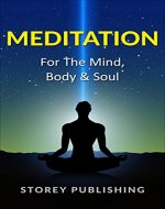 Meditation; Meditation For Your Mind, Body & Soul. A How To Guide For Beginners On Meditation & Mindfulness. (Mantra,Yoga,Buddhism) - Book Cover