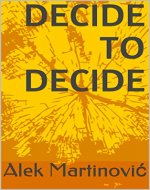 Decide to Decide - Book Cover