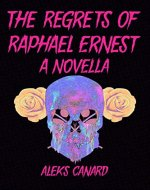 The Regrets of Raphael Ernest - Book Cover