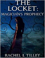 The Locket: Magician's Prophecy - Book Cover