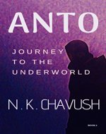 ANTO: Journey to the Underworld (Anto Trilogy Book 2) - Book Cover