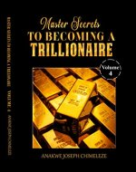Master Secrets to becoming a trillionaire (Volume 4) - Book Cover
