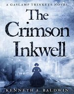 The Crimson Inkwell: A Gaslamp Trinkets Novel (The Luella Winthrop Trilogy Book 1) - Book Cover