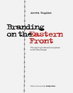Branding on the Eastern Front: The Quest of a Brand Consultant in the New Europe - Book Cover