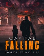 Capital Falling: As Black Smoke Rises, Order Disintegrates... The Apocalypse Erupts in London - Book Cover