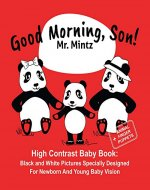 Good Morning, Son!: High Contrast Baby Book: Black and White Pictures Specially Designed For Newborn And Young Baby Vision (Black and White Baby Books Book 1) - Book Cover