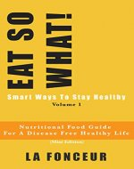 EAT SO WHAT!: Smart ways to stay healthy | Nutritional food guide for vegetarians for a disease free healthy life (Mini Edition) - Book Cover