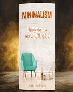 Minimalism:The guide to a more fulfilling Life (declutter, decluttering, families, meaningful life) - Book Cover
