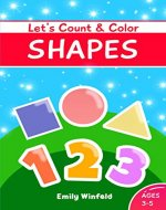 Let's Count and Color Shapes: Activity Workbook Early Learning for Preschoolers and Kids Ages 3 to 5 - Book Cover