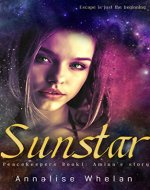 Sunstar: Amina's story a YA scifi romance (Peacekeepers Book 1) - Book Cover