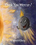 Thank You Mercury! (Kid Astronomy Series Book 1) - Book Cover