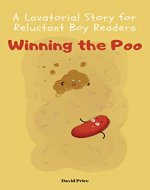 Winning the Poo: A Lavatorial Story for Reluctant Readers - Book Cover