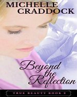 Beyond the Reflection (True Beauty Book 2) - Book Cover
