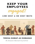 Keep Your Employees Engaged!: Low Cost & No Cost Ways - Book Cover