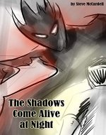 The Shadows Come Alive at Night - Book Cover