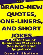 Brand-New Quotes, One-liners, and Short Jokes: A Collection of Humorous Materials You Won't Find Anywhere (BrandNewSeries Book 2) - Book Cover