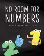 No Room for Numbers: The 123s Ask the ABCs to Share Their Song - Book Cover
