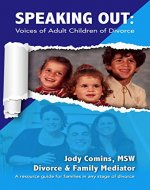 Speaking Out: Voices of Adult Children of Divorce: A resource guide for families in any stage of divorce - Book Cover