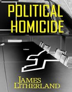 Political Homicide (Slowpocalypse Book 5) - Book Cover