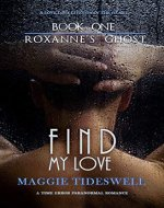 Find My Love: A Time Error Paranormal Romance (Roxanne's Ghost Book 1) - Book Cover