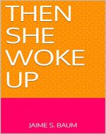 Then She Woke Up - Book Cover
