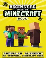 minecraft books: Beginners Guide to minecraft: (An unofficial guide minecraft book) - Book Cover