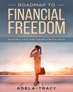 Road Map To Financial Freedom :Do You Really Need More Than One Source Of Income - Book Cover