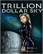 Trillion Dollar Sky: Mission Cerex: Book One - Book Cover