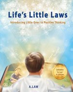 Life's Little Laws: Introducing Little Ones to Positive Thinking - Book Cover