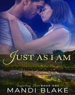 Just As I Am (Unfailing Love Book 1) - Book Cover