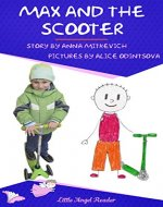 Max and the Scooter: A Short Story about One Boy Who Loved His Scooter - Book Cover