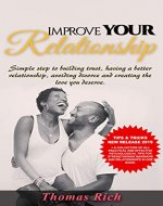 IMPROVE YOUR RELATIONSHIP: SIMPLE STEPS TO BUILDING TRUST, HAVING A BETTER RELATIONSHIP, AVOIDING DIVORCE AND CREATING THE LOVE YOU DESERVE (1) - Book Cover