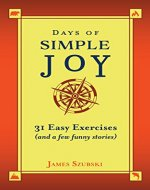 Days of Simple Joy: 31 Easy Exercises (and a few funny stories) - Book Cover