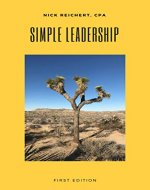 Simple Leadership: A concise, practical guide to building and leading high-performing teams (Building a Financial Fortress) - Book Cover