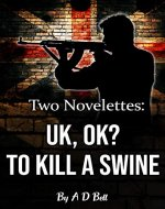 UK, OK? & To Kill a Swine (On Andrew Turner) - Book Cover
