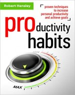 Productivity Habits: Proven Techniques to Increase Personal Productivity and Achieve Goals (Time management and Productivity Series Book 1) - Book Cover