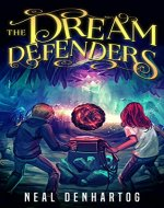 The Dream Defenders: A YA Sci-Fi Adventure - Book Cover