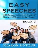 Easy Speeches 2: More Inspirational Speeches And Motivational Messages - Book Cover