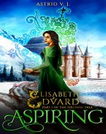 Aspiring: Part I of the Siblings' Tale (Elisabeth and Edvard The Siblings' Tale Book 1) - Book Cover